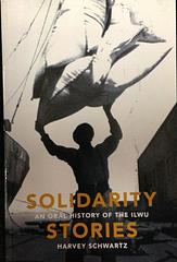 Soldarity Stories by Harvey Schwartz - The International Longshore and Warehouse Union, born out of the 1934 West Coast maritime and San Francisco general strikes under the charismatic leadership of Harry Bridges, has been known from the start for its strong commitment to democracy, solidarity, and social justice. In this collection of firsthand narratives, union leaders and rank-and-file workers – from the docks of Pacific Coast ports to the fields of Hawaii to bookstores in Portland, Oregon – talk about their lives at work, on...